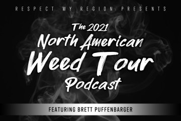 Respect My Region Kicks Off The North American Weed Tour With First Podcast Episode Featuring Cannabis Business Specialist Brett Puffenbarger