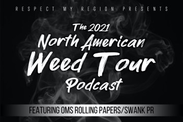 Episode Two Of Respect My Region's North American Weed Tour Podcast Features OMS Rolling Papers & Swank PR