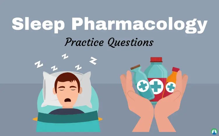 Sleep Pharmacology Practice Questions for Respiratory Therapy Students