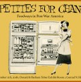 APPETITES FOR CHANGE: FOODWAYS IN POST-WAR AMERICA