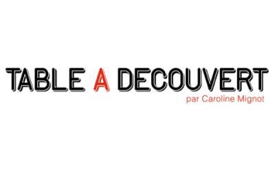 TABLE À DÉCOUVERT, par Caroline Mignot