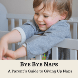 Bye By Naps: A Parent's Guide to Giving Up Naps