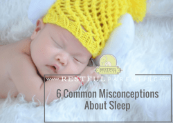 Restful Parenting, Common Misconceptions About Sleep