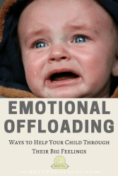 Learn about Emotional Offloading and ways you can help your child through their feelings.