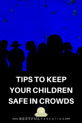Tips to Keep your Children Safe in Crowds