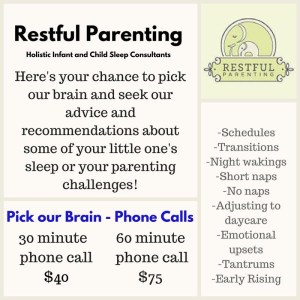 If you need help with sleep schedules, transitions, night wakings, short naps, adjusting to daycare, tantrums and early rising, contact us to Pick Our Brains and get advice from Holistic Sleep Consultants at RestfulParenting.com.