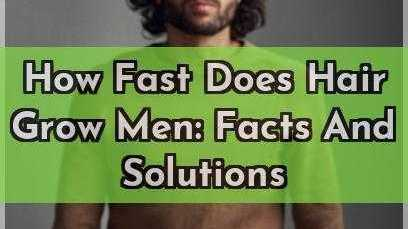 How Fast Does Hair Grow Men Facts And Solutions