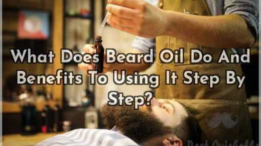 What Does Beard Oil Do And Benefits To Using It Step By Step
