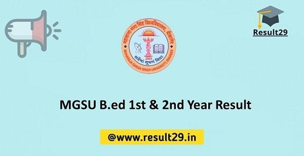 MGSU B.ed 1st & 2nd Year Result