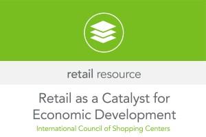 Retail as a Catalyst for Economic Development