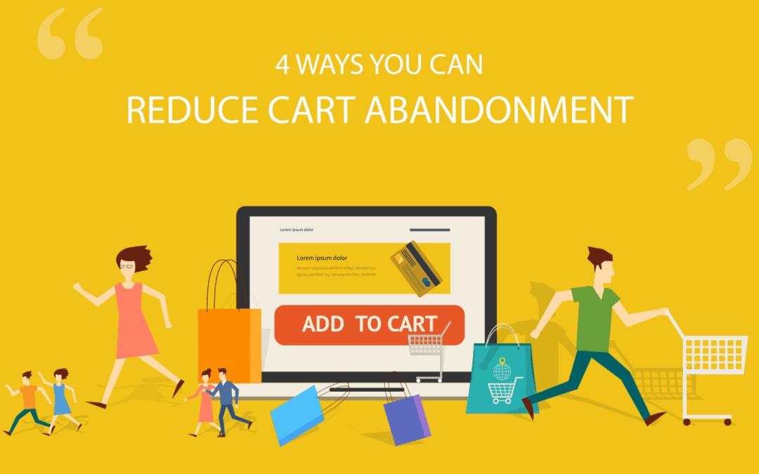 4 ways you can reduce cart abandonment