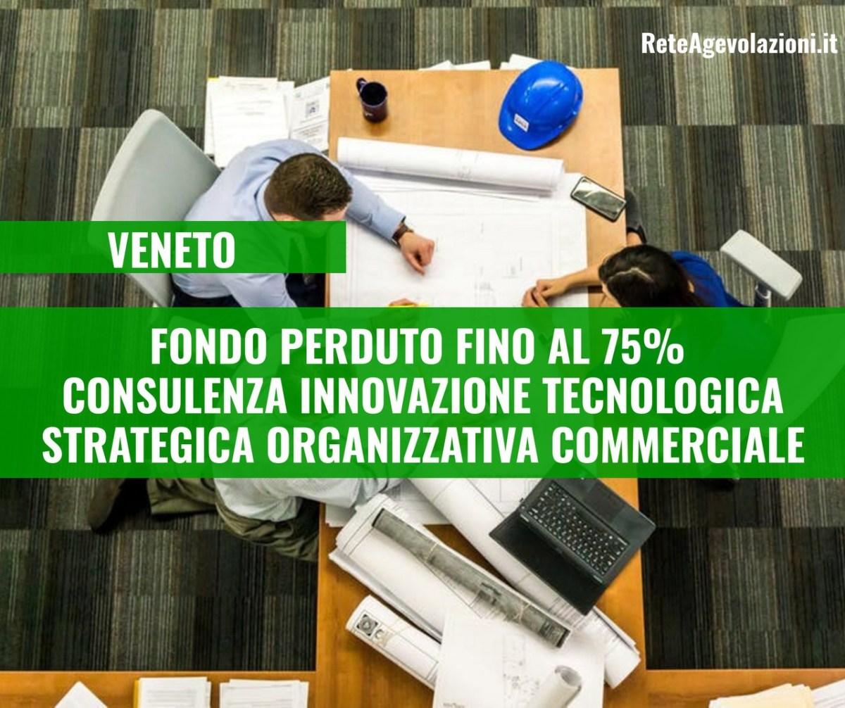[VENETO] Fondo perduto fino al 75% per innovazione tecnologica, strategica, organizzativa e commerciale delle imprese.