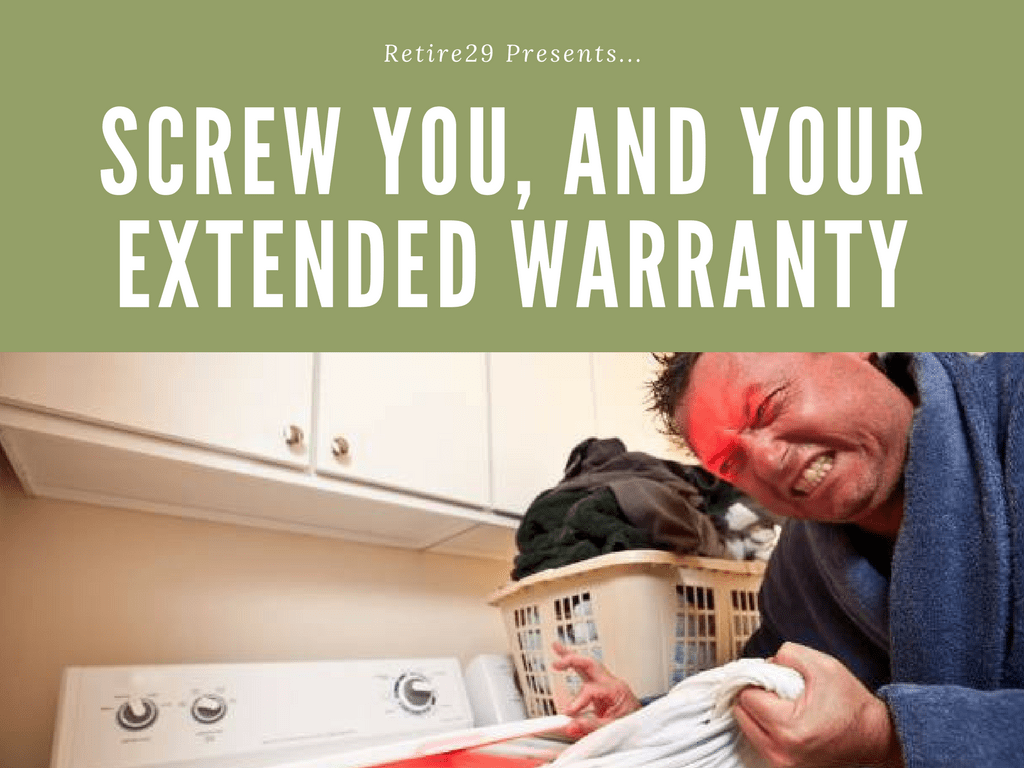 Screw You, and Your Extended Warranty