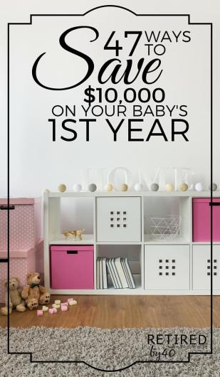 Having A Baby? Before the expenses start to add up, use these 47 tips to save money on baby's first year. You could save $10,000 or more!