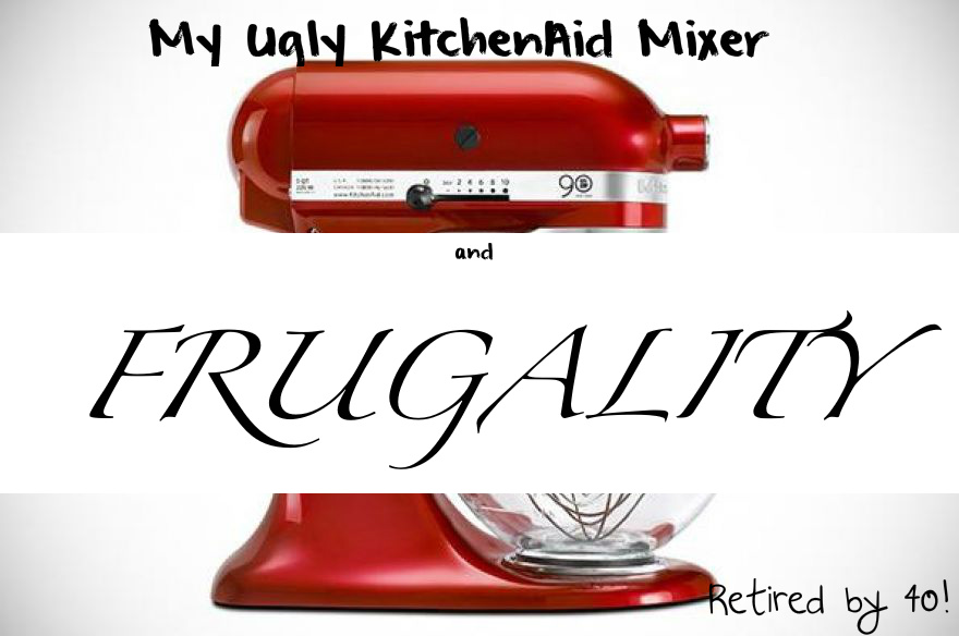 On What My KitchenAid Teaches me about frugality