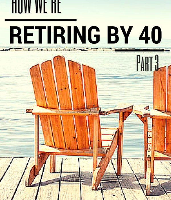 How To Retire by 40! – Part 3
