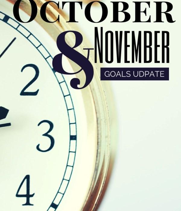 October & November Goals