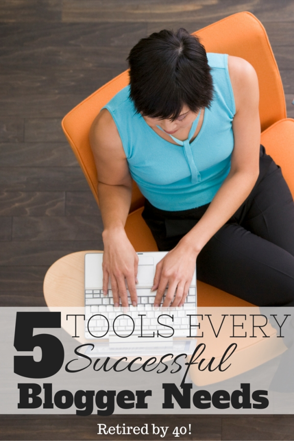 5 Tools Every Successful Blogger Needs