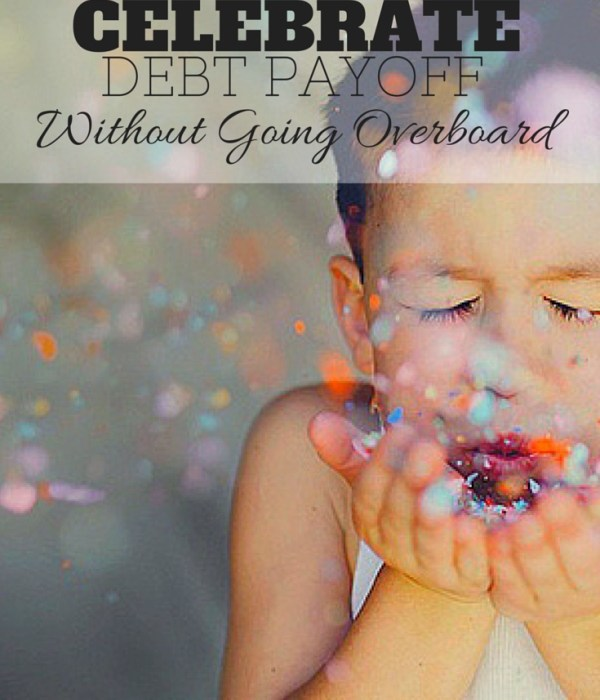 Money Talk – How Should You Celebrate Debt Payoff?