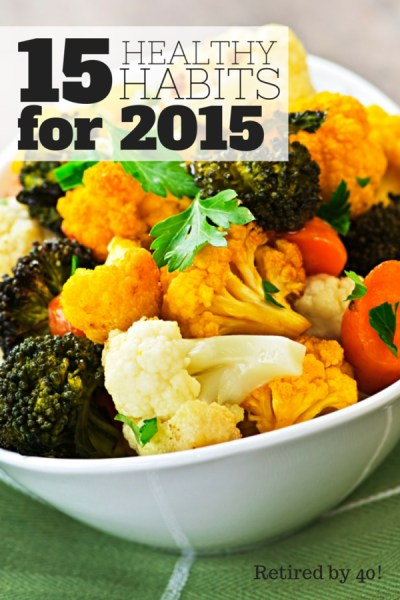 Get the New Year off to the right start with these 15 Health Habits for 2015.  Start today!