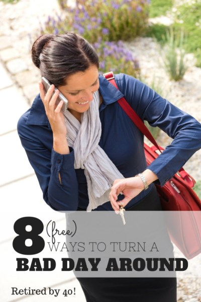 Having a bad day?  Let these 8 free ways to turn a bad day around help you get out of your rut!