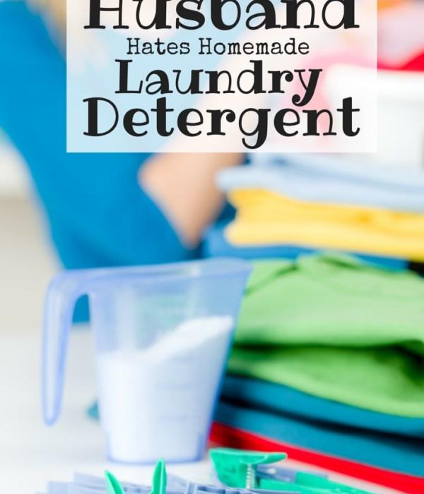 When Your Husband Hates Homemade Laundry Deteregent