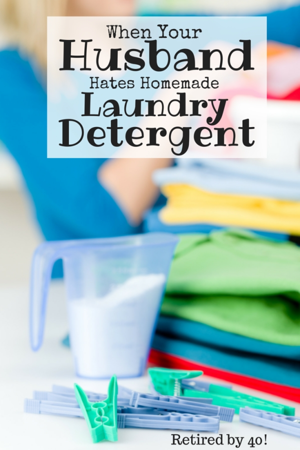 Homemade laundry detergent saves tons of money - but what if you husband isn't a fan?