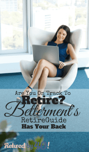 Regardless of where you decide to invest your money, with Betterment or otherwise, Betterment RetireGuide is extremely helpful for ascertaining your retirement goals, the steps you're currently taking to meet those goals, and the actions you need to take to bridge the gap between what you're currently doing and what you need to be doing to live comfortably during retirement.