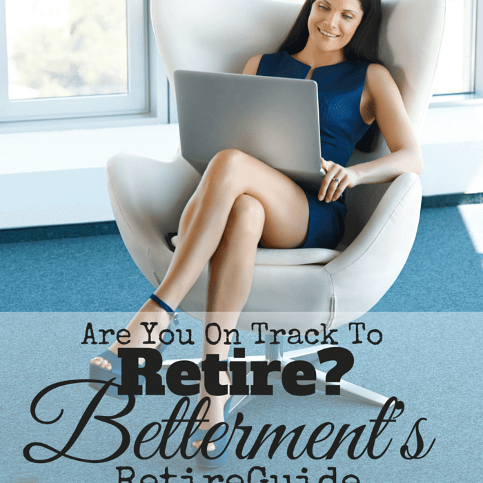 Are You On Track To Retire?  Betterment RetireGuide's Got Your Back
