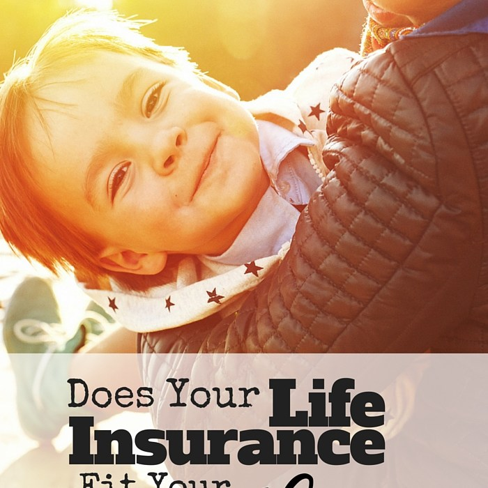 Does Your Life Insurance Fit Your Life?
