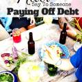 When talking to someone about paying off debt, think of it the same way you would weight loss - a weight they're carrying around that causes them stress, and makes their life more difficult.