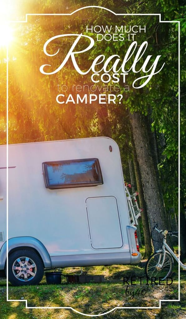 """We scored an deal on a pop up camper, which led me to ask """"how much does it cost to remodel a pop up camper? I'm laying it all out here for you"""