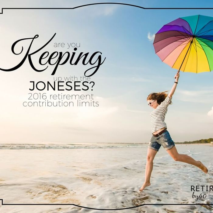 Are You Keeping Up With The Joneses? 2016 Retirement Contribution Limits