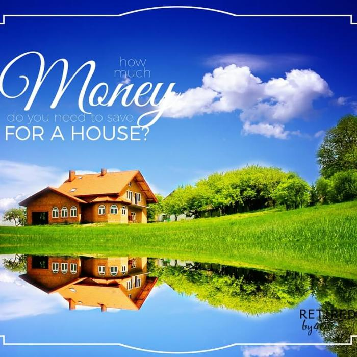 How Much Money Do You Need to Save For A House?