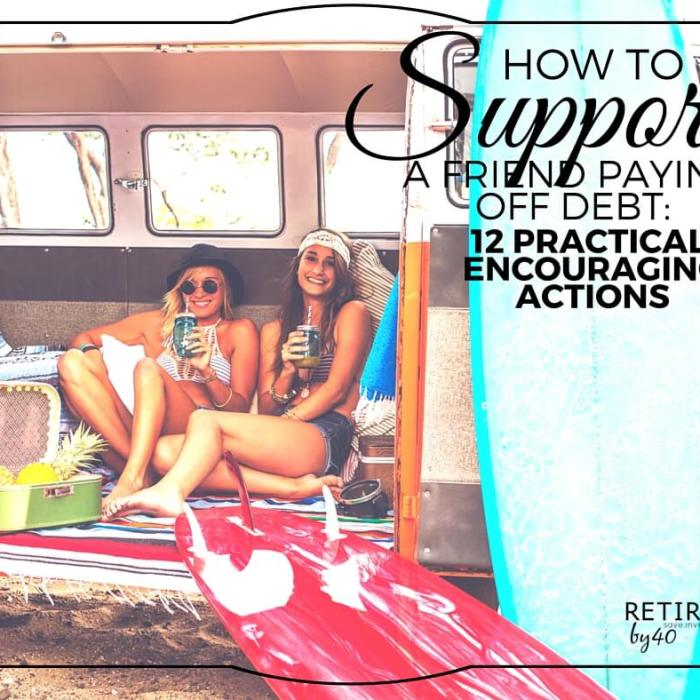 How To Help a Friend Paying Off Debt: 12 Practical, Encouraging Actions