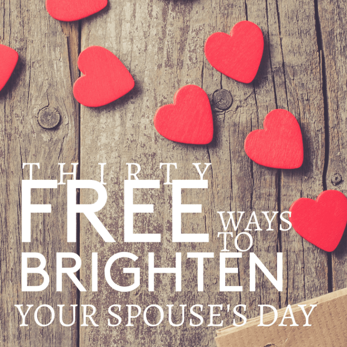 30 Free Ways to Brighten Your Spouse's Day