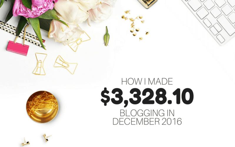How I Made $3,328.10 Blogging in December 2016
