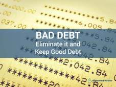 Bad Debt - Eliminate it and Keep Good Debt