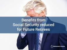 Benefits from Social Security  Reduced for Future Retirees