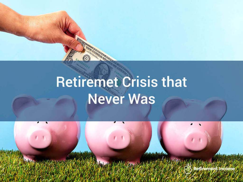 Retirement Crisis that Never Was