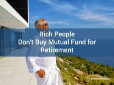 Rich People Don't Buy Mutual Funds for Retirement