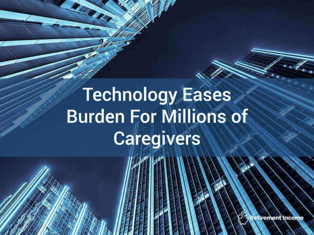 Technology Eases Burden for Millions of Caregivers