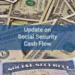 Update on Social Security Cash Flow