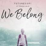 Futurecop! – We Belong feat. Parallels