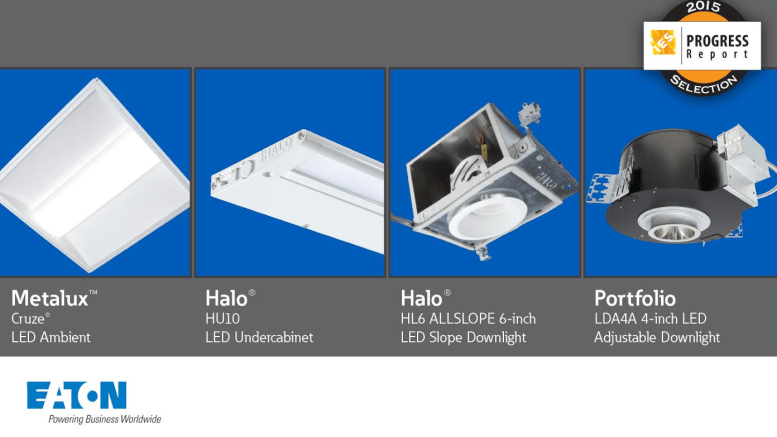 Eaton announced the Illuminating Engineering Society Progress Committee recognized four of its LED luminaires for inclusion in the 2015 IES Progress Report.