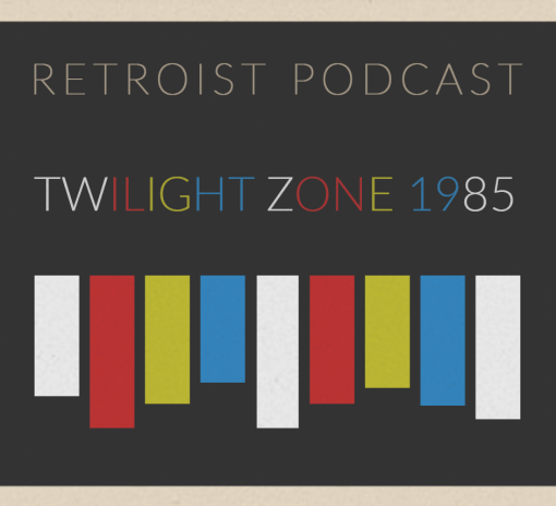 Retroist Twilight Zone 1985 Podcast