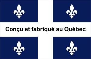 Conçu et fabriqué au Québec
