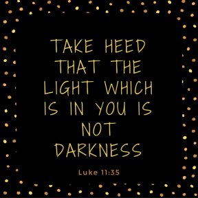 light-not-darkness