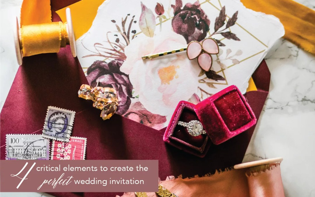 4 critical elements to create the perfect wedding invitation