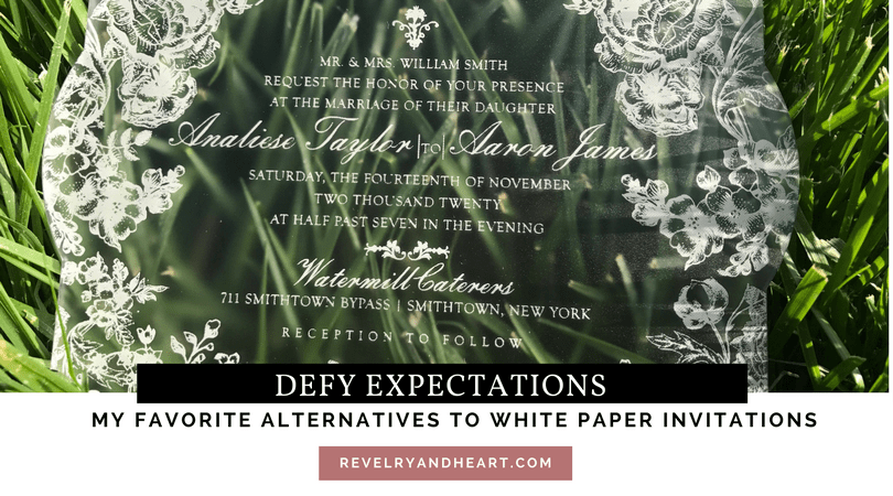 Defy expectations–My favorite alternatives to white paper invitations